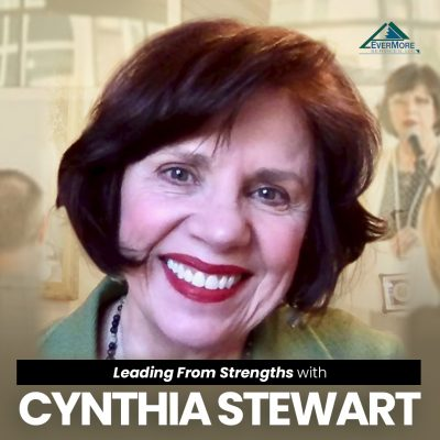 Leading From Strengths With Cynthia Stewart