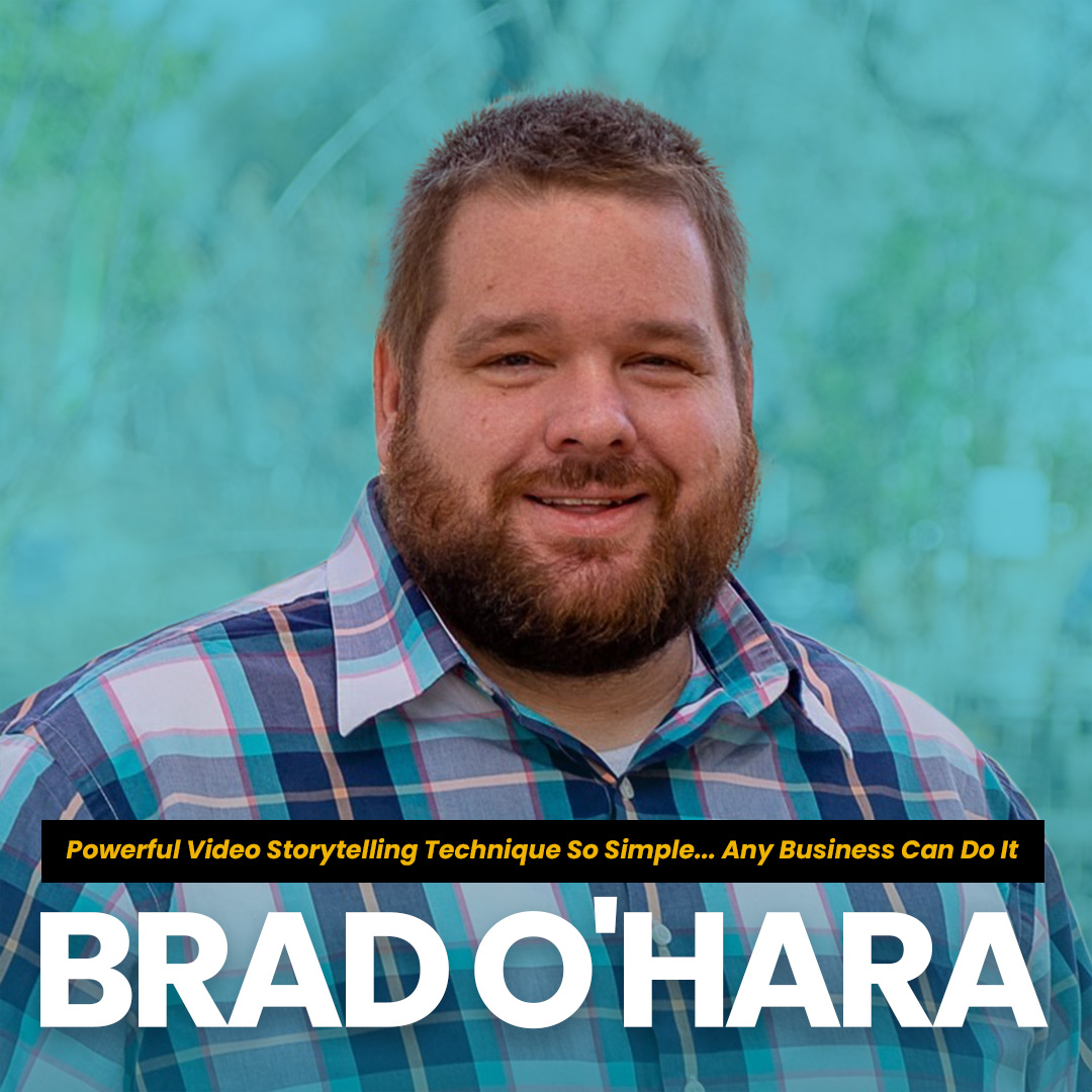 Powerful Video Storytelling Technique with Brad O'hara
