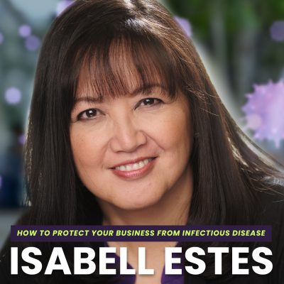 How to Protect Your Business From Infectious Disease with Isabell Estes